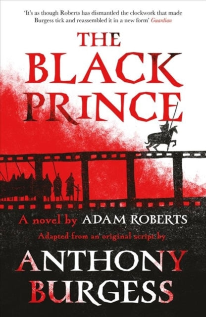 The Black Prince : Adapted from an original script by Anthony Burgess-9781783526420