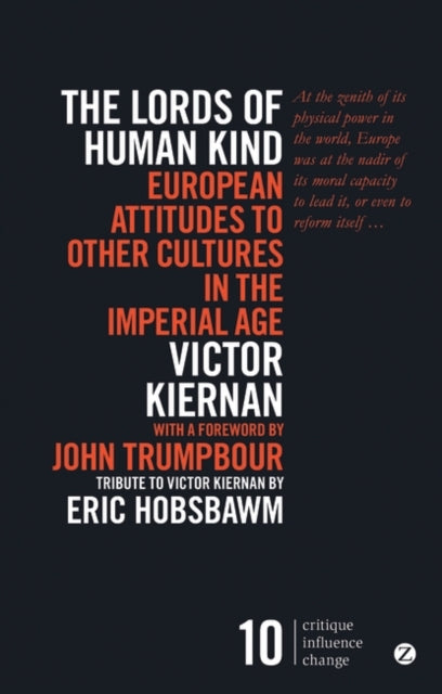 The Lords of Human Kind : European Attitudes to Other Cultures in the Imperial Age-9781783604296
