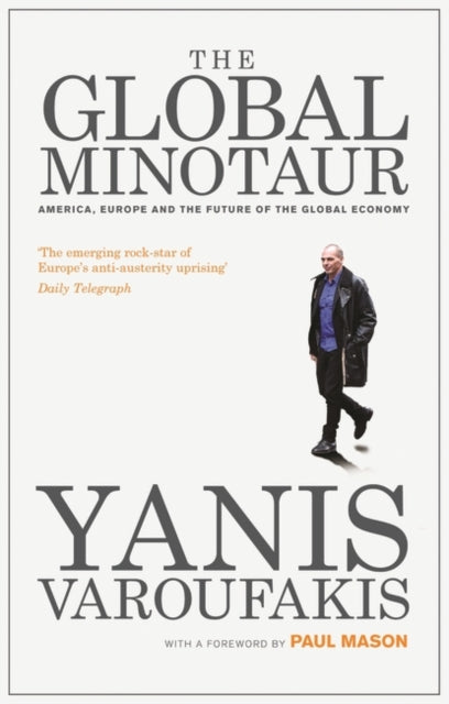 The Global Minotaur : America, Europe and the Future of the Global Economy-9781783606108