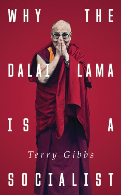 Why the Dalai Lama is a Socialist : Buddhism and the Compassionate Society-9781783606443