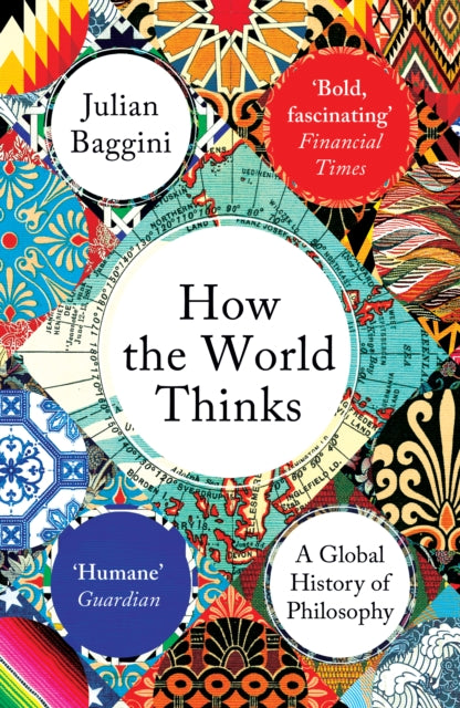 How the World Thinks : A Global History of Philosophy-9781783782307