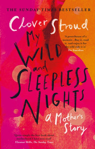 My Wild and Sleepless Nights : THE SUNDAY TIMES BESTSELLER-9781784164119