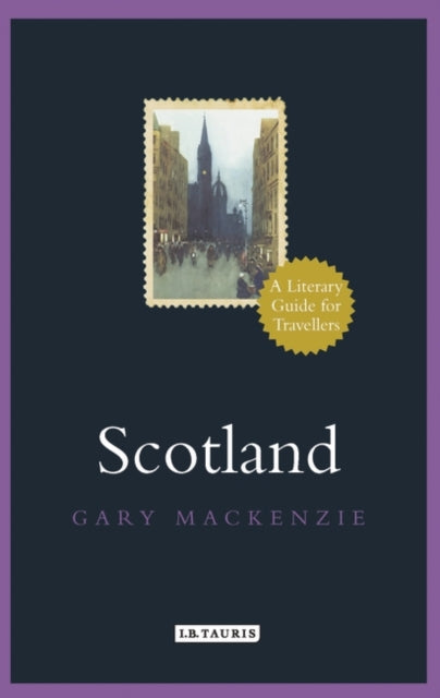 Scotland : A Literary Guide for Travellers-9781784536411