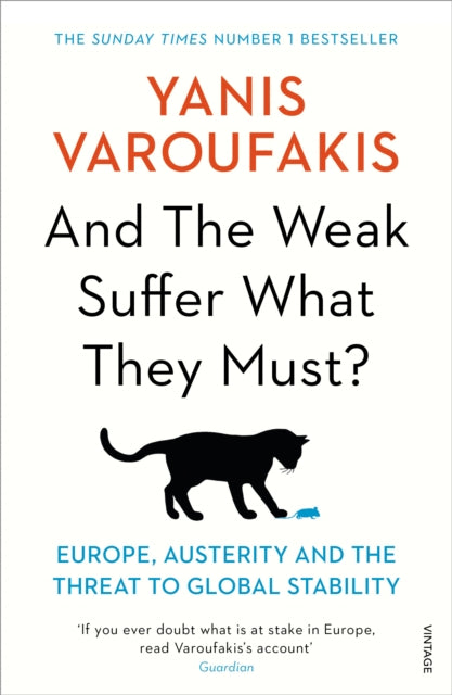 And the Weak Suffer What They Must? : Europe, Austerity and the Threat to Global Stability-9781784704117
