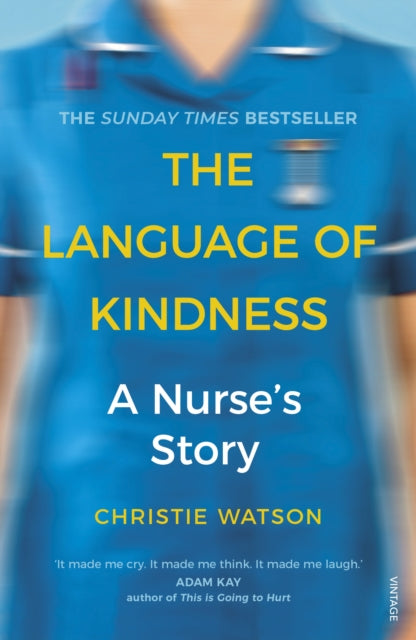 The Language of Kindness : A Nurse's Story-9781784706883