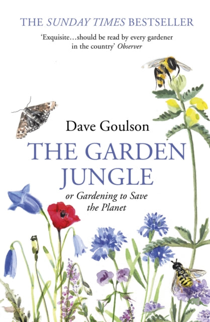 The Garden Jungle : or Gardening to Save the Planet-9781784709914