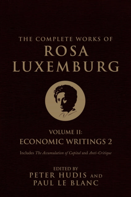 The Complete Works of Rosa Luxemburg: Economic Writings : Vol. II-9781784783921