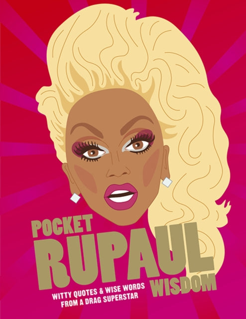 Pocket RuPaul Wisdom : Witty quotes and wise words from a drag superstar-9781784881283