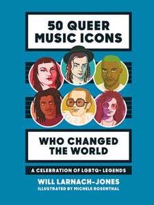 50 Queer Music Icons Who Changed the World : A celebration of LGBTQ+ legends-9781784881504