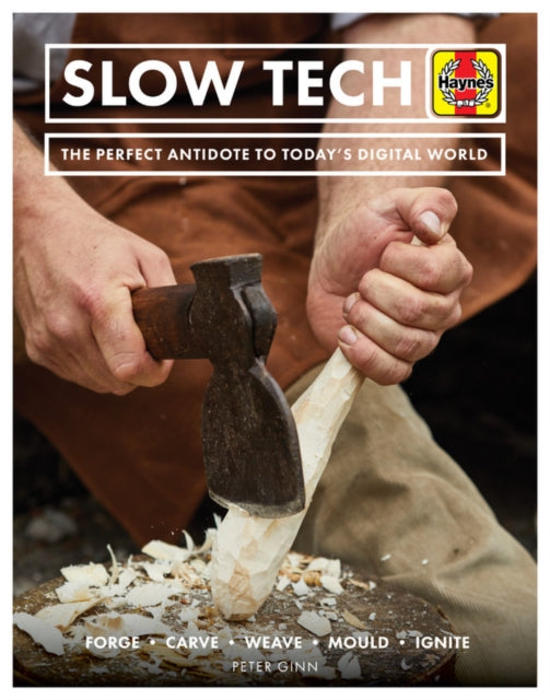 Slow Tech : The perfect antidote to today's digital world-9781785216169
