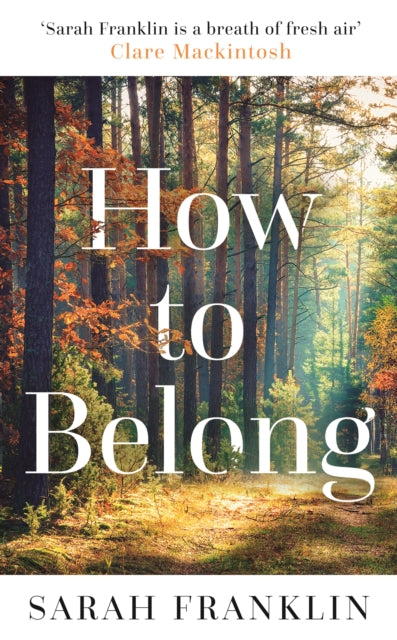 How to Belong : 'The kind of book that gives you hope and courage' Kit de Waal-9781785764868