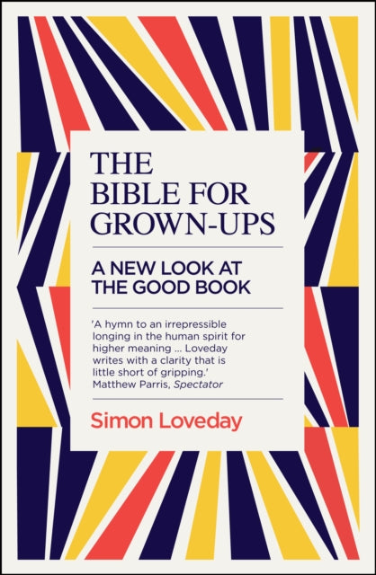 The Bible for Grown-Ups : A New Look at the Good Book-9781785782633