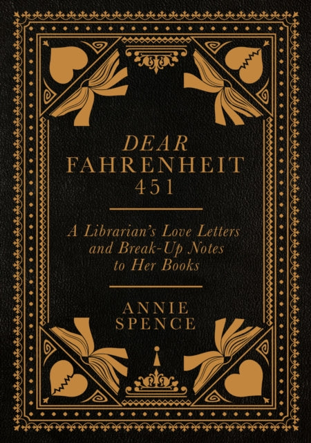 Dear Fahrenheit 451 : A Librarian's Love Letters and Break-Up Notes to Her Books-9781785783098