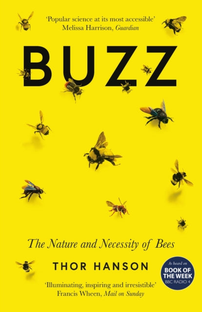 Buzz : The Nature and Necessity of Bees-9781785785115