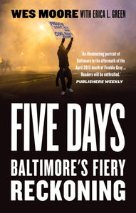 Five Days : Baltimore's Fiery Reckoning-9781785787249