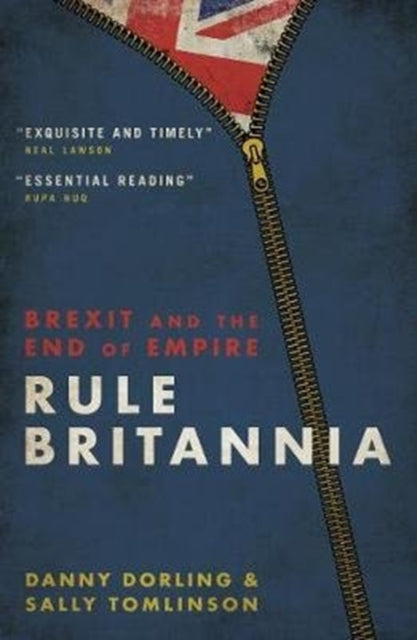 Rule Britannia : Brexit and the End of Empire-9781785905995