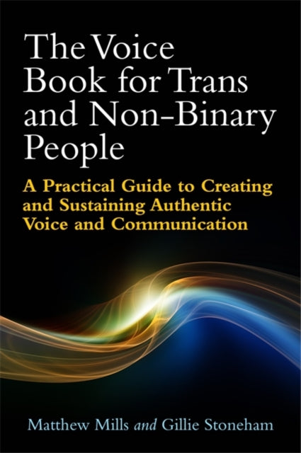 The Voice Book for Trans and Non-Binary People : A Practical Guide to Creating and Sustaining Authentic Voice and Communication-9781785921285