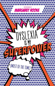 Dyslexia is My Superpower (Most of the Time)-9781785922992