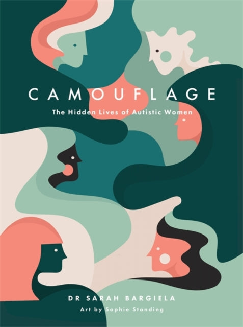 Camouflage : The Hidden Lives of Autistic Women-9781785925665
