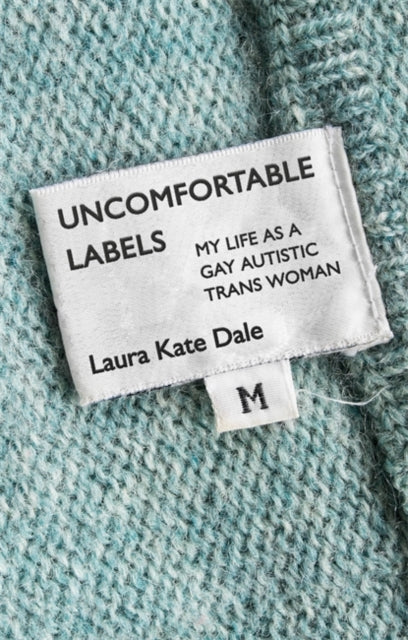 Uncomfortable Labels : My Life as a Gay Autistic TRANS Woman-9781785925870