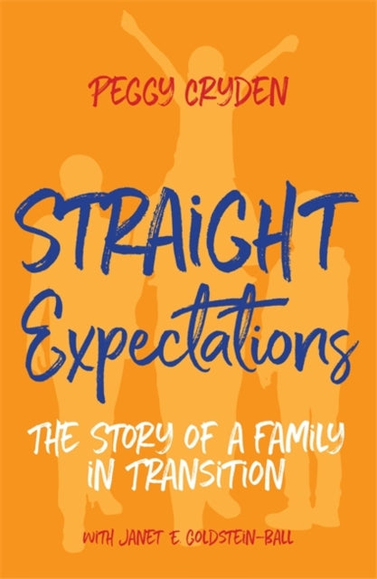 Straight Expectations : The Story of a Family in Transition-9781785927485