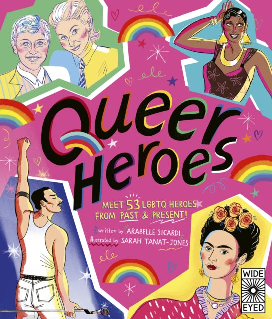 Queer Heroes : Meet 53 LGBTQ Heroes From Past and Present!-9781786034861