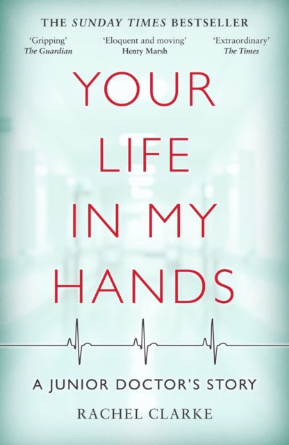Your Life In My Hands - a Junior Doctor's Story-9781786068651