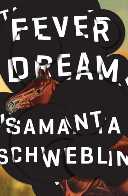 Fever Dream : SHORTLISTED FOR THE MAN BOOKER INTERNATIONAL PRIZE 2017-9781786072382