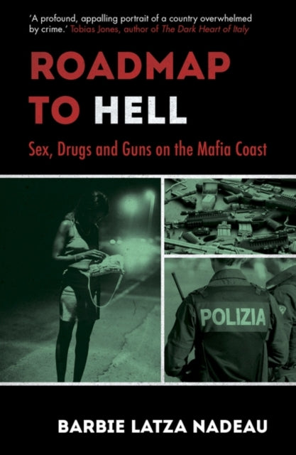 Roadmap to Hell : Sex, Drugs and Guns on the Mafia Coast-9781786074591