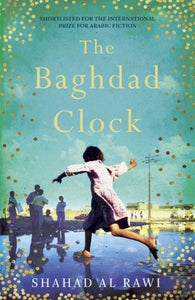 The Baghdad Clock : Winner of the Edinburgh First Book Award-9781786074867