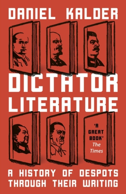 Dictator Literature : A History of Bad Books by Terrible People-9781786075383