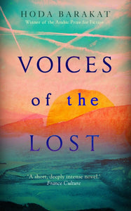 Voices of the Lost : Winner of the International Prize for Arabic Fiction 2019-9781786077226