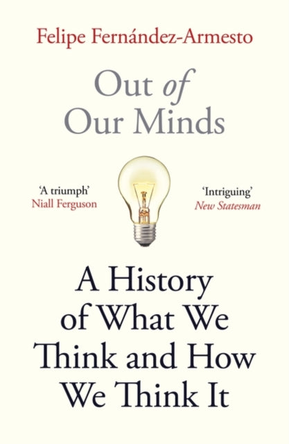 Out of Our Minds : What We Think and How We Came to Think It-9781786077851