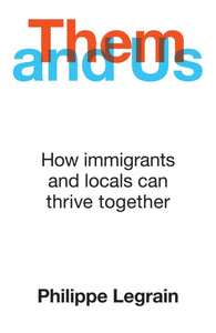 Them and Us : How immigrants and locals can thrive together-9781786077905