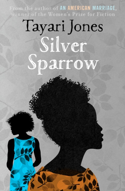Silver Sparrow : From the Winner of the Women's Prize for Fiction, 2019-9781786077967