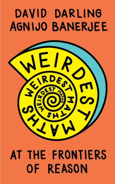 Weirdest Maths : At the Frontiers of Reason-9781786078056