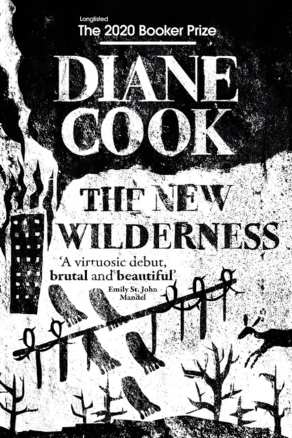 The New Wilderness : LONGLISTED FOR THE BOOKER PRIZE 2020-9781786078216