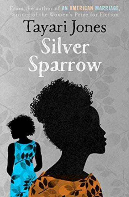 Silver Sparrow : From the Winner of the Women's Prize for Fiction, 2019-9781786078629