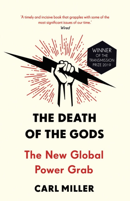 The Death of the Gods : The New Global Power Grab-9781786090126