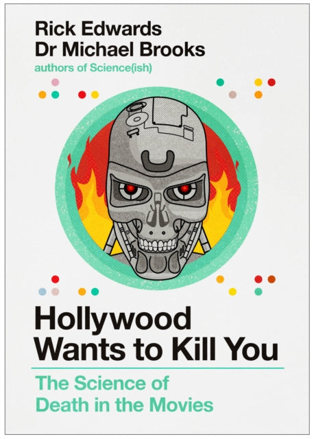 Hollywood Wants to Kill You : The Peculiar Science of Death in the Movies-9781786496928