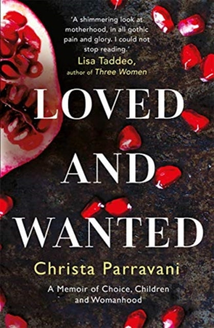 Loved and Wanted : A Memoir of Choice, Children, and Womanhood-9781786580542