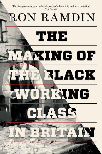 The Making of the Black Working Class in Britain-9781786630650
