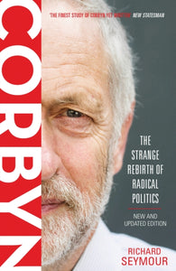 Corbyn : The Strange Rebirth of Radical Politics-9781786632999