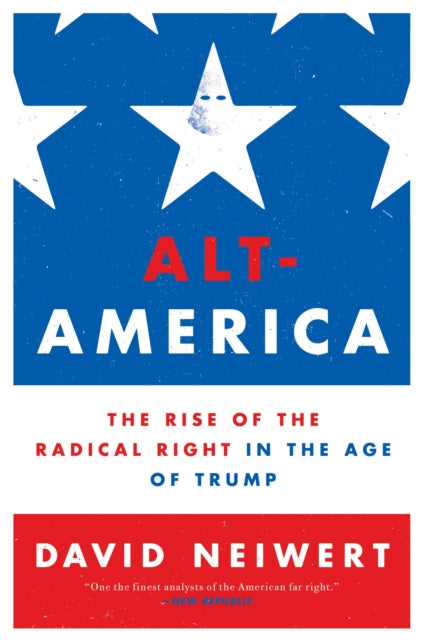 Alt-America : The Rise of the Radical Right in the Age of Trump-9781786634467