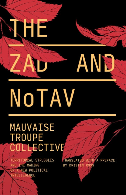 The Zad and NoTAV : Territorial Struggles and the Making of a New Political Intelligence-9781786634962