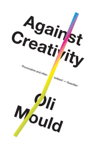 Against Creativity-9781786636508
