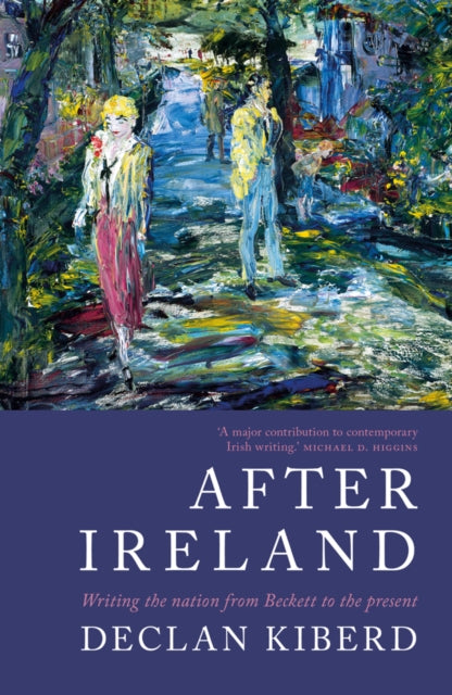 After Ireland : Writing the Nation from Beckett to the Present-9781786693235