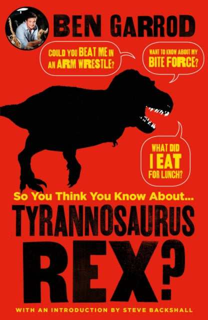 So You Think You Know About Tyrannosaurus Rex?-9781786697844
