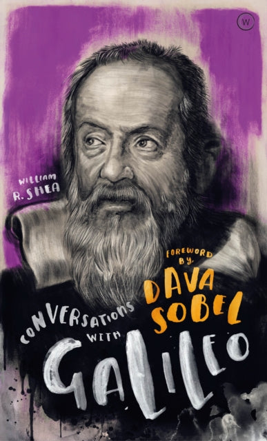 Conversations with Galileo : A Fictional Dialogue Based on Biographical Facts-9781786782496