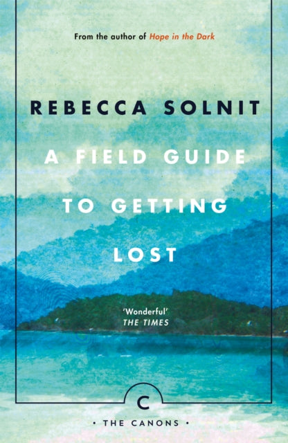 A Field Guide To Getting Lost-9781786890511